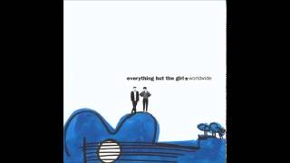 Everything but the Girl - Politics Aside