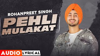 Pehli Pehli Vaar (Audio Lyrical) | Rohanpreet Singh | Latest Punjabi Songs 2020 | Speed Records