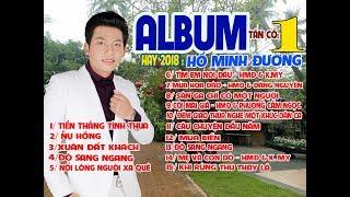 ALBUM TÂN CỔ 1 HAY 2018 -  HỒ MINH ĐƯƠNG. TIỀN THẮNG TÌNH THUA.