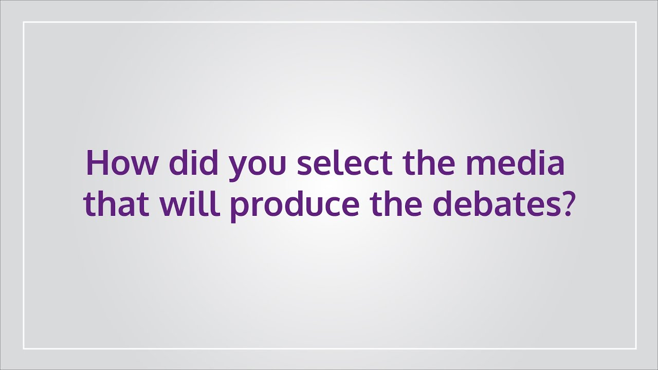How did you select the media that will produce the debates?