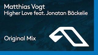 Matthias Vogt - Higher Love feat. Jonatan Bäckelie