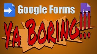 Google Forms Are Boring