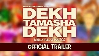 Dekh Tamasha Dekh - Official Trailer