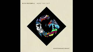 Nick Rockwell   Work That Shit (Junior Sanchez Remix)