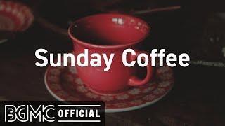 Sunday Coffee: Smooth January Jazz - Warm Coffee Time Jazz Music to Relax