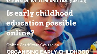Is Early Childhood Education Possible Online? #CCEFINLAND Webinar