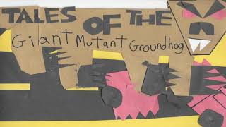 """New Radio Play! Tales of the Giant Mutant Groundhog Vol. 4: """"Praise the Groundhog"""""""