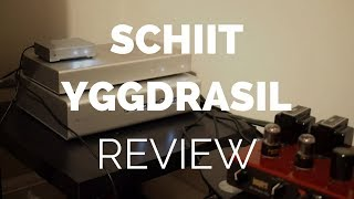 Review: Schiit Yggdrasil DAC (With Comparisons to Schiit Gungnir Multibit)