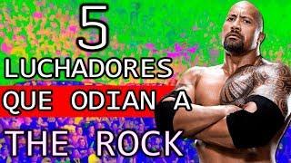 5 LUCHADORES QUE ODIAN A THE ROCK *El Campeón Del Pueblo De WWE
