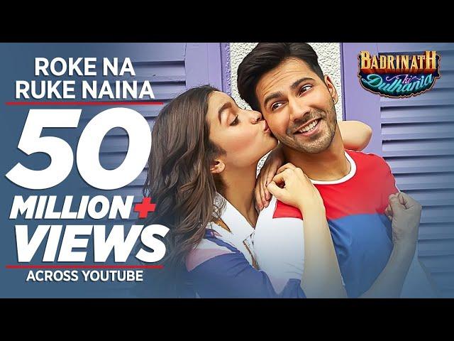Roke Na Ruke Naina Full Video Song HD   Badrinath Ki Dulhania Movie Songs   Arijit