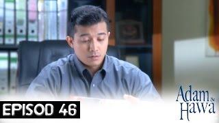 Adam Dan Hawa - Episod 46