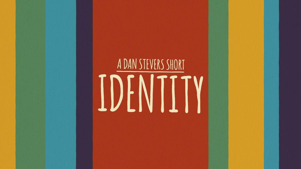 Dan Stevers – Identity
