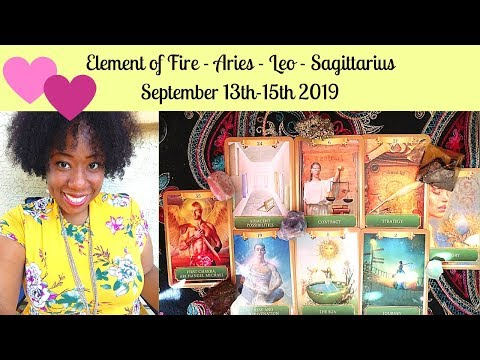 Fire Signs Weekend Love and General September 13th 15th 2019