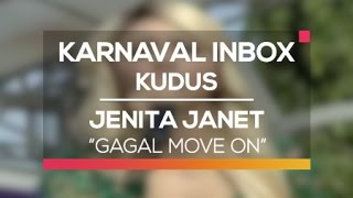 Jenita Janet   Gagal Move On (Karnaval Inbox Kudus)