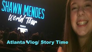 Shawn Mendes Concert/ Atlanta Vlog+ Story Time