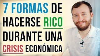 Video: 7 Formas De Hacerse Rico Durante Una Recesión O Crisis Económica