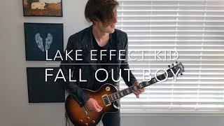 """""""Lake Effect Kid"""" Guitar Cover - Fall Out Boy"""
