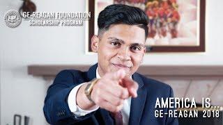America Is... — 2018 GE-Reagan Foundation Scholarship
