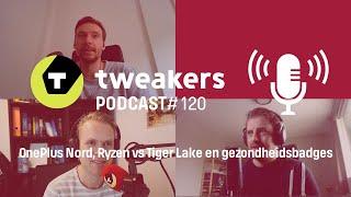 Tweakers Podcast #120 - OnePlus Nord, Ryzen vs Tiger Lake en gezondheidsbadges