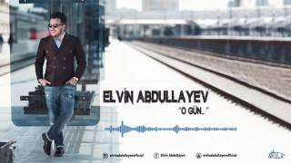 Elvin Abdullayev - O gun (2017)