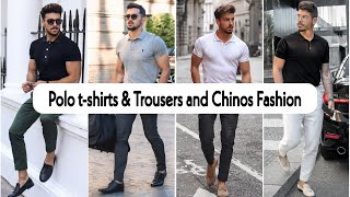 Easy Polo Shirts Outfits Ideas For MEN | Trousers & Chinos | Fashion Trends
