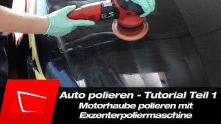 Auto polieren für Anfänger - Flex FXE 7-15 polieren mit Poliermaschine - Motorhaube polieren