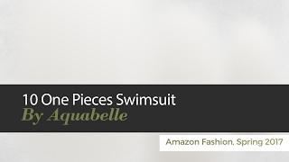 10 One Pieces Swimsuit By Aquabelle Amazon Fashion, Spring 2017