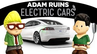 Electric Cars Aren't As Green As You Think | Adam Ruins Everything