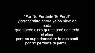 Ariel Camacho -por no pererte te perdi (Letra)