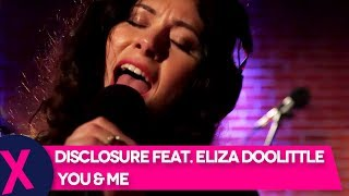 Disclosure Feat. Eliza Doolittle - 'You & Me' (CapitalXTRA Live Session)
