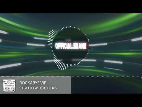 Shadow Crooks - Rockabye VIP (Free Download)