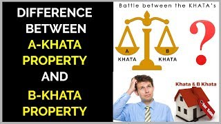 Difference between A Khata Property and B Khata Property