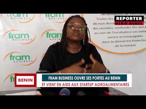 REPORTER BENIN MONDE : UN INCUBATEUR POUR LES STARTUPS AGROALIMENTAIRES FRAM BUSINESS REPORTER BENIN MONDE : UN INCUBATEUR POUR LES STARTUPS AGROALIMENTAIRES FRAM BUSINESS