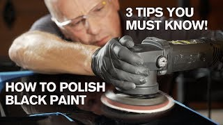 3 TIPS FOR POLISHING BLACK SWIRLED PAINT YOU MUST KNOW!