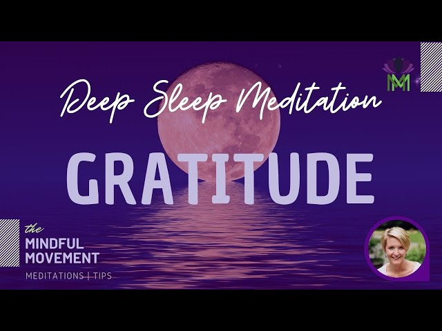 Guided Deep Sleep Meditation for Developing a Positive Perspective and Gratitude / Mindful Movement