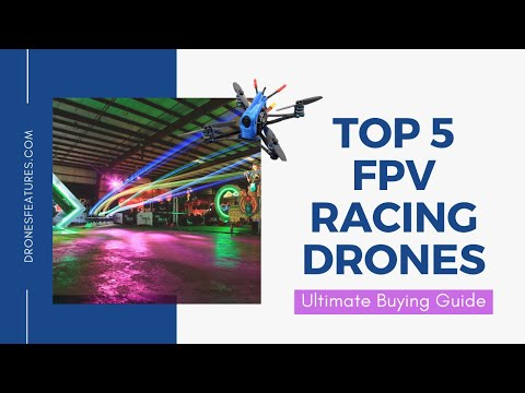 top-5-fpv-racing-drones--ultimate-buying-guide