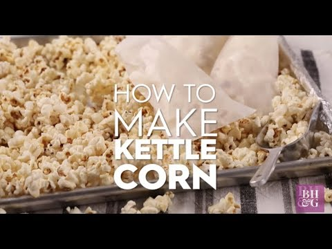 How to Make Kettle Corn | Basics | Better Homes & Gardens