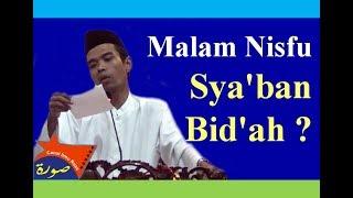 Ust Abdul Shomad, MA   Benarkah Amalan Malam Nisfu Sya'ban Bid'ah ?