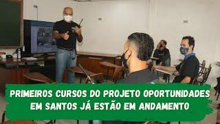 Primeiros cursos do projeto Oportunidades em Santos já estão em andamento