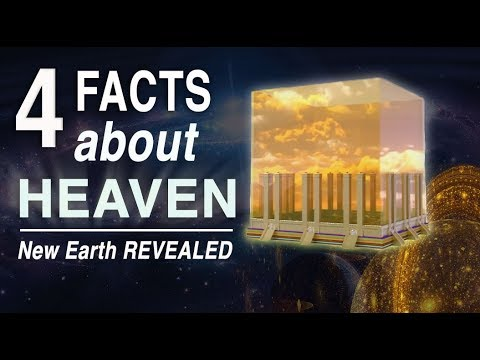 4 Facts about Heaven Many Don't Know (New Earth Revealed)