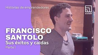 Historias de emprendedores: Francisco Santolo, sus éxitos y caídas | 1° parte