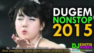 Dugem Nonstop 2015 Anti Galau Brow House Musik Remix ► DJ EXOTIS Mabes™