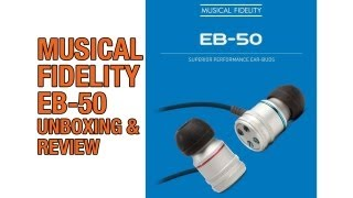 Musical Fidelity EB-50 In-Ear Earphones Unboxing & Review