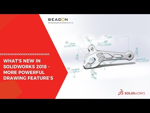 SOLIDWORKS 2018 More Powerful Drawing Feature