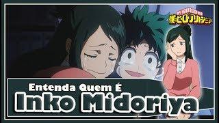Inko Midoriya  - (My Hero Academia) - Entenda Quem é INKO MÃE DO MIDORIYA! Boku no Hero Academia