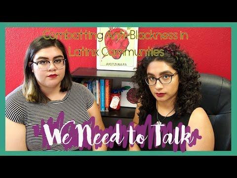 We Need to Talk: Anti-Blackness in Latinx Communities