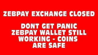 ZEBPAY EXCHANGE CLOSED. ZEBPAY Closes its Exchange Today 4 pm 28-9-18. Zebpay Wallet will Still work
