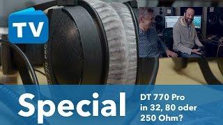 Beyerdynamic DT 770 Pro in der 32, 80 oder 250 Ohm Version ?