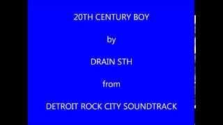 Drain STH 20th Century Boy