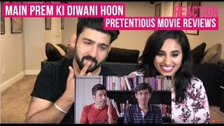 Main Prem Ki Deewani Hoon Pretentious Movie Review Reaction | Kanan Gill, Biswa |